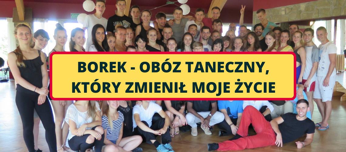 Borek - obóz taneczny, który zmienił moje życie